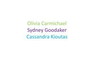 Olivia Carmichael Sydney Goodaker Cassandra Kioutas