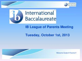 IB League of Parents Meeting Tuesday, October 1st, 2013