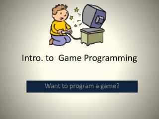 Intro.  t o  Game Programming