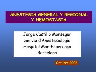 ANESTESIA GENERAL Y REGIONAL  Y HEMOSTASIA