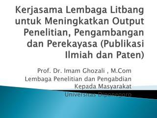 Prof. Dr. Imam  Ghozali  ,  M.Com Lembaga Penelitian dan Pengabdian Kepada Masyarakat