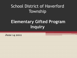 School District of Haverford Township  Elementary Gifted Program Inquiry
