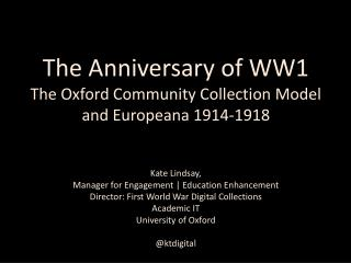 The Anniversary of WW1 The Oxford Community Collection Model and  Europeana  1914-1918