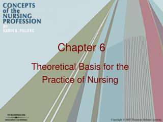 Theoretical Basis for the  Practice of Nursing