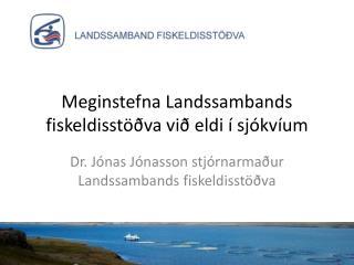 Meginstefna Landssambands fiskeldisstöðva við eldi í sjókvíum