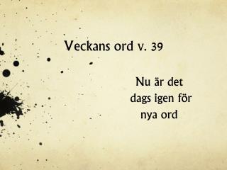 Veckans ord v. 39