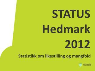 STATUS Hedmark 2012