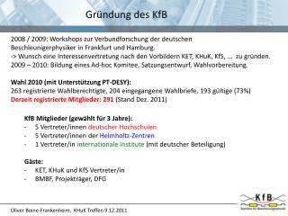 KfB  Mitglieder (gewählt für 3  J ahre): 5 Vertreter/innen  deutscher Hochschulen