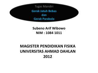 Subeno Arif Wibowo NIM : 1084 1011