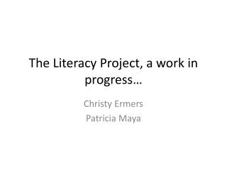 The Literacy Project, a work in progress