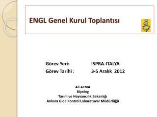 ENGL Genel Kurul Toplantısı
