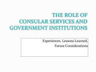 Experiences, Lessons Learned,  Future Considerations