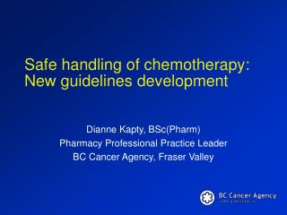 Safe handling of chemotherapy: New guidelines development