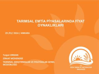 TARIMSAL EMTİA PİYASALARINDA FİYAT OYNAKLIKLARI