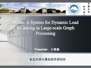 Mizan : A System for Dynamic Load Balancing in Large-scale Graph Processing