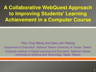 A Collaborative WebQuest Approach to Improving Students' Learning Achievement in a Computer Course
