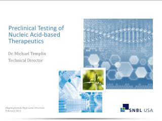 Preclinical Testing of  Nucleic Acid-based Therapeutics