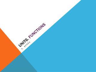 Unit6.  functions