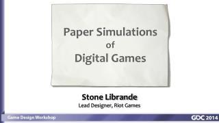 Stone Librande Lead Designer, Riot Games
