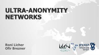 Ultra-anonymity  networkS