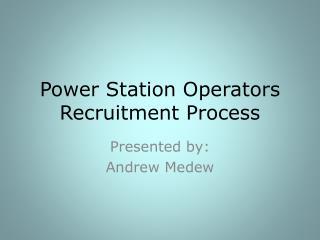Power Station Operators Recruitment Process