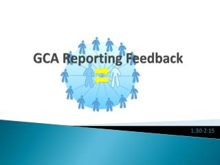GCA Reporting Feedback