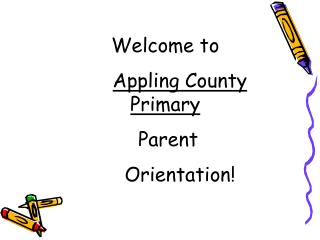 Welcome  to Appling County Primary Parent Orientation!