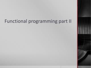 Functional programming part II