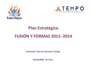 Facilitador: Marcial Quintanar Zúñiga NOVIEMBRE  DE 2011