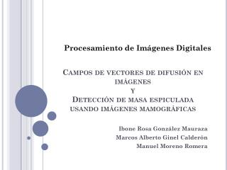 Ibone  Rosa González  Mauraza Marcos Alberto  Ginel  Calderón Manuel Moreno Romera