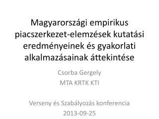 Csorba Gergely MTA KRTK KTI Verseny és Szabályozás konferencia 2013-09-25