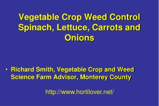 Vegetable Crop Weed Control Spinach, Lettuce, Carrots and  Onions