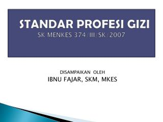 STANDAR PROFESI GIZI SK MENKES 374/III/SK/2007