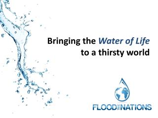Bringing the  Water of Life to a thirsty world