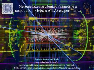 Merenje faze narušenja  CP  simetrije u raspadu B s  J/ ψφ u ATLAS eksperimentu