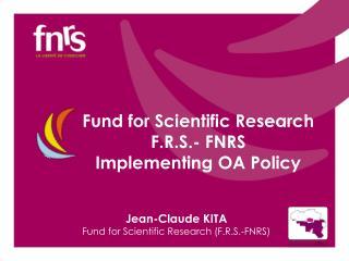 Jean-Claude KITA Fund for Scientific Research (F.R.S.-FNRS)