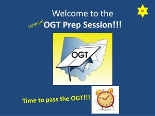Welcome to the  OGT Prep Session!!!