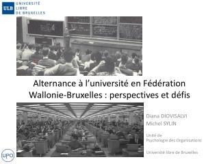 Alternance à l'université en Fédération Wallonie-Bruxelles: perspectives et défis