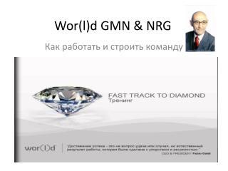 Wor(l)d GMN & NRG