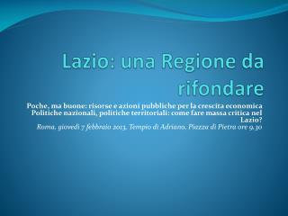 Lazio: una Regione da rifondare