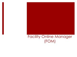 Facility Online Manager (FOM)