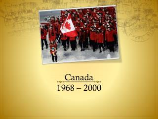 Canada  1968 – 2000