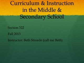 Curriculum & Instruction in the Middle & Secondary School