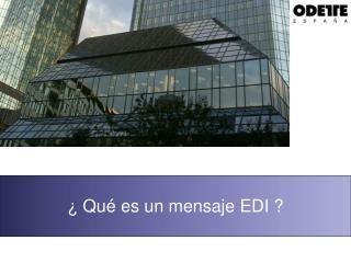 Qu  es un mensaje EDI