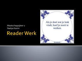 Reader Werk