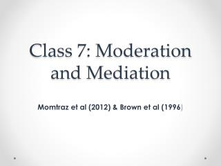 Class 7: Moderation and Mediation