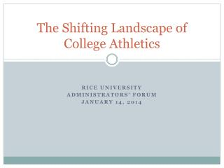 The Shifting Landscape of College Athletics
