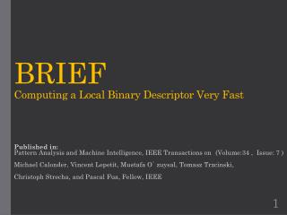 BRIEF Computing a Local Binary Descriptor Very Fast