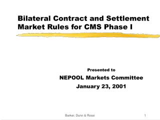Bilateral Contract and Settlement Market Rules for CMS Phase I