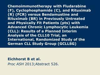 Eichhorst B et al. Proc ASH  2013;Abstract 526.